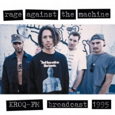 Rage Against The Machine - Kroq Fm Broadcast 1995 (Red Vinyl)