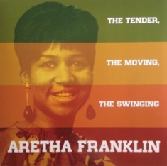 Franklin Aretha - The Tender, The Moving, The Swingin