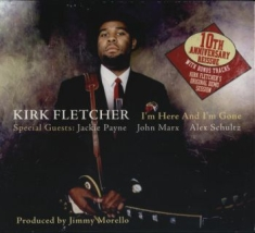 Fletcher Kirk - I'm Here & I'm Gone