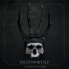 Death Wolf - Iv: Come The Dark (Mc)