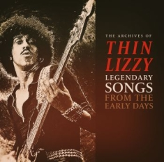 Thin Lizzy - Legendary Songs From Early Days