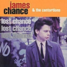 Chance James And The Contortions - Lost Chance