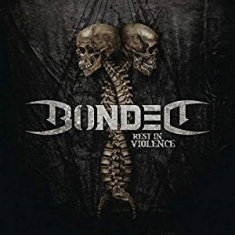 Bonded - Rest In Violence
