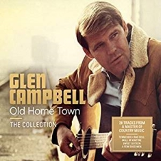 Glen Campbell - Old Home Town - The Collection