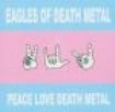 Eagles Of Death Metal - Peace Love Death Metal