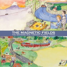 Magnetic Fields The - The Wayward Bus / Distant Plastic T