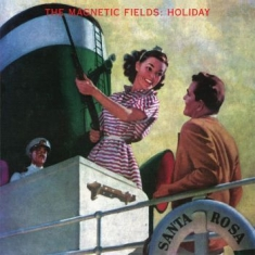 Magnetic Fields The - Holiday (Re-Issue)