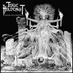 Toxic Holocaust - Conjure And Command Lp