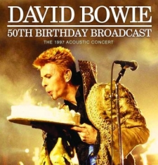 Bowie David - 50Th Birthday (Live Broadcast 1997)