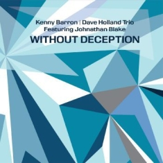 Holland Dave, Kenny Barron & Jonath - Without Deception