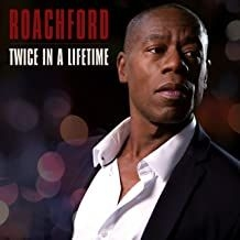 Roachford - Twice In A Lifetime