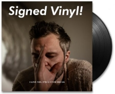 Tallest Man On Earth - I Love You. It's A Fever Dream. (Signed LP)