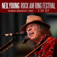 Neil Young - Rock Am Ring Festival (2 Cd Broadca