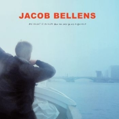Jacob Bellens - My Heart Is Hungry And The Days Go