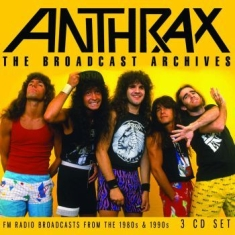 Anthrax - Broadcast Archives (3 Cd) Broadcast