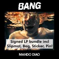 Mando Diao - Bang - Signerad LP bundle inkl Slipmat, Bag, Sticker, Pin