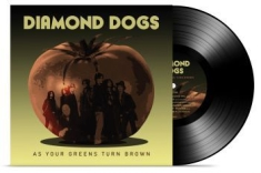 Diamond Dogs - As Your Greens Turn Brown (Vinyl Bl