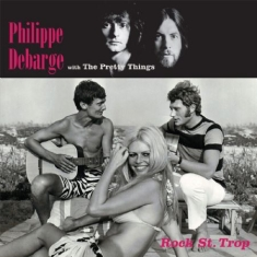 Debarge Philippe & Pretty Things - Rock St.Trop -Split Seams/ Vikt Hörn