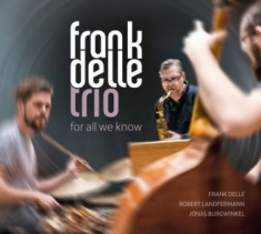 Delle Frank (Trio) - For All We Know