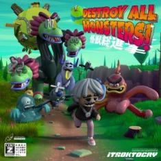 Itsoktocry - Destroy All Monsters!