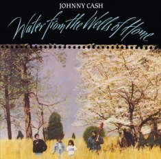 Johnny Cash - Water From The Wells Of Home (Vinyl