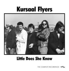 Kursaal Flyers - Little Does She Know - Complete Rec