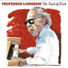 Professor Longhair - Bach Of Rock