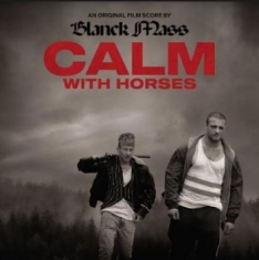 Filmmusik - Calm With Horses (Music By Blanck M