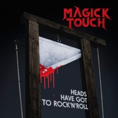Magick Touch - Heads Have Got To Rock N Roll