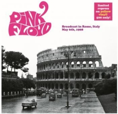 Pink Floyd - Broadcast In Rome 1968 (Yellow Viny