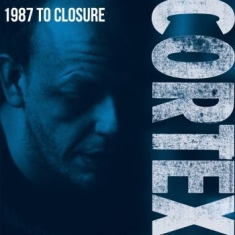 Cortex - 1987 To Closure