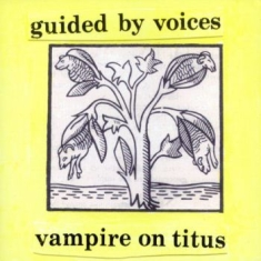 Guided By Voices - Vampire On Titus - Colored Vinyl