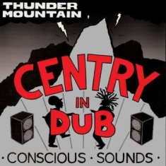 Centry - In Dub - Thunder Mountain
