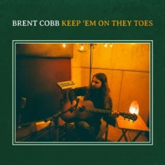 Brent Cobb - Keep 'em On They Toes