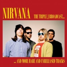 Nirvana - Triple J Broadcast/Rare Unreleased