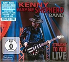 Kenny Wayne Shepherd Band - Straight To You: Live (Cd/Blu- in the group OTHER / Music-DVD at Bengans Skivbutik AB (3903598)