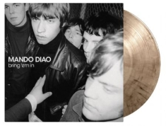 Mando Diao - Bring 'em in (Coloured vinyl)