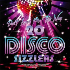Various - Don't Leave Me This Way - 20 Disco Sizzlers