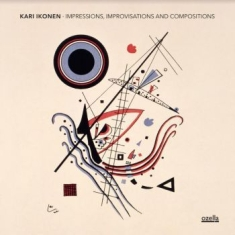 Ikonen Kari - Impressions, Improvisations And Com