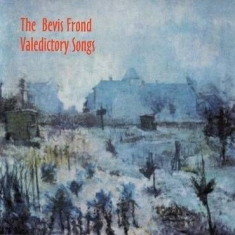 Bevis Frond - Valedictory Songs