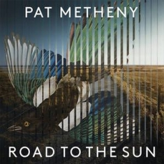 Pat Metheny - Road To The Sun (2Lp)