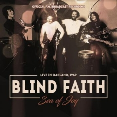 Blind Faith - Sea Of Joy - Radio Broadcast 1969