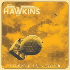 Hawkins - Silence is a Bomb  (Yellow Vinyl)