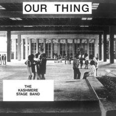 Kashmere Stage Band - Our Thing