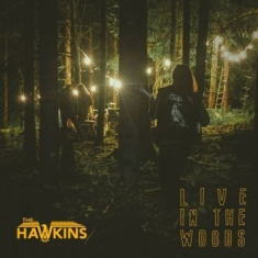 Hawkins - Live In The Woods