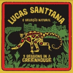 Santtana Lucas - 3 Sessions In A Greenhouse (Red Vin