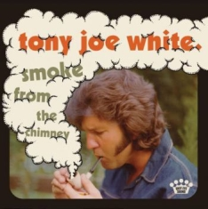 White Tony Joe - Smoke From The Chimeny