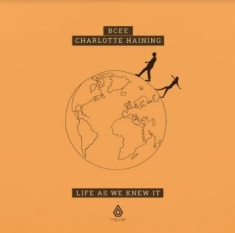 Bcee & Haining Charlotte - Life As We Knew It