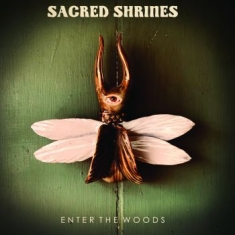 Sacred Shrines - Enter The Woods (Vinyl)