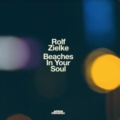 Zielke Rolf - Beaches In Your Soul